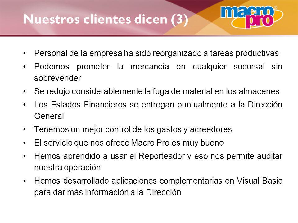 Nuestros clientes dicen (3) Personal de la empresa ha sido reorganizado a tareas productivas Podemos prometer la mercancía en cualquier sucursal sin s