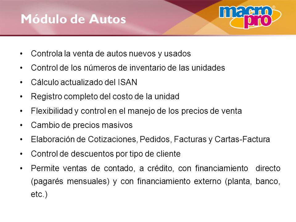 Controla la venta de autos nuevos y usados Control de los números de inventario de las unidades Cálculo actualizado del ISAN Registro completo del cos