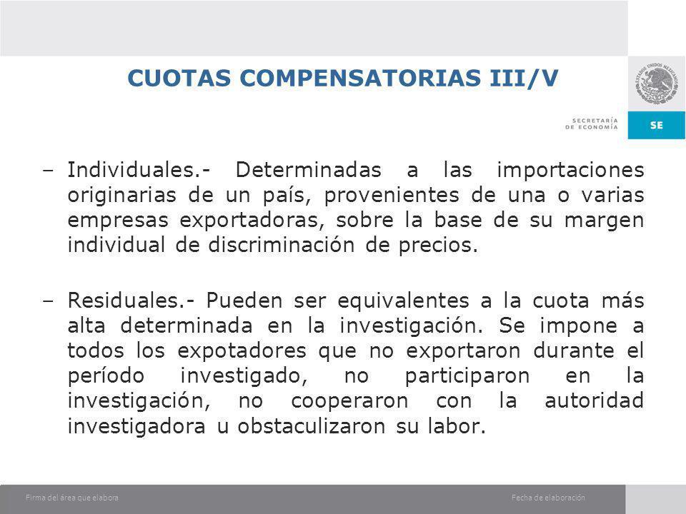 Fecha de elaboraciónFirma del área que elabora CUOTAS COMPENSATORIAS III/V –Individuales.- Determinadas a las importaciones originarias de un país, pr