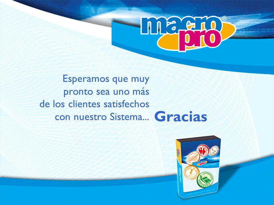 Esperamos que muy pronto sea uno más de los clientes satisfechos con nuestro Sistema... Gracias