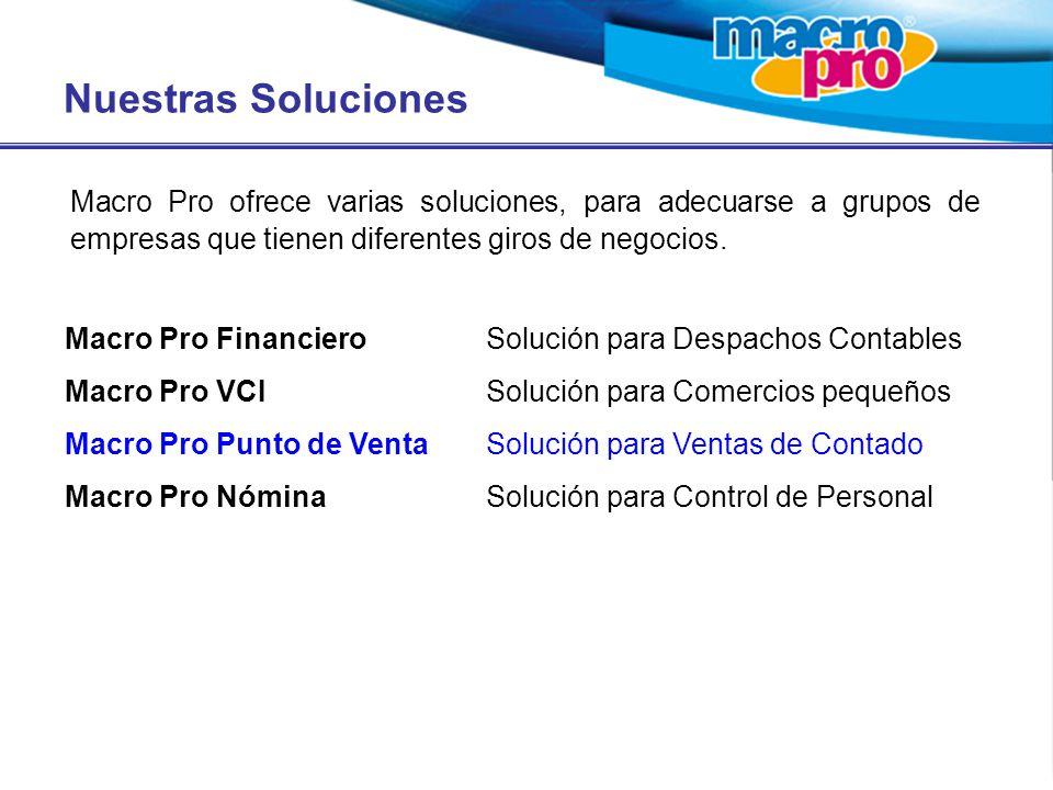 Nuestras Soluciones Macro Pro ofrece varias soluciones, para adecuarse a grupos de empresas que tienen diferentes giros de negocios. Macro Pro Financi