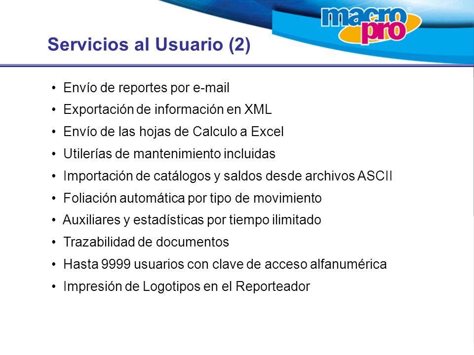 Servicios al Usuario (2) Envío de reportes por e-mail Exportación de información en XML Envío de las hojas de Calculo a Excel Utilerías de mantenimien