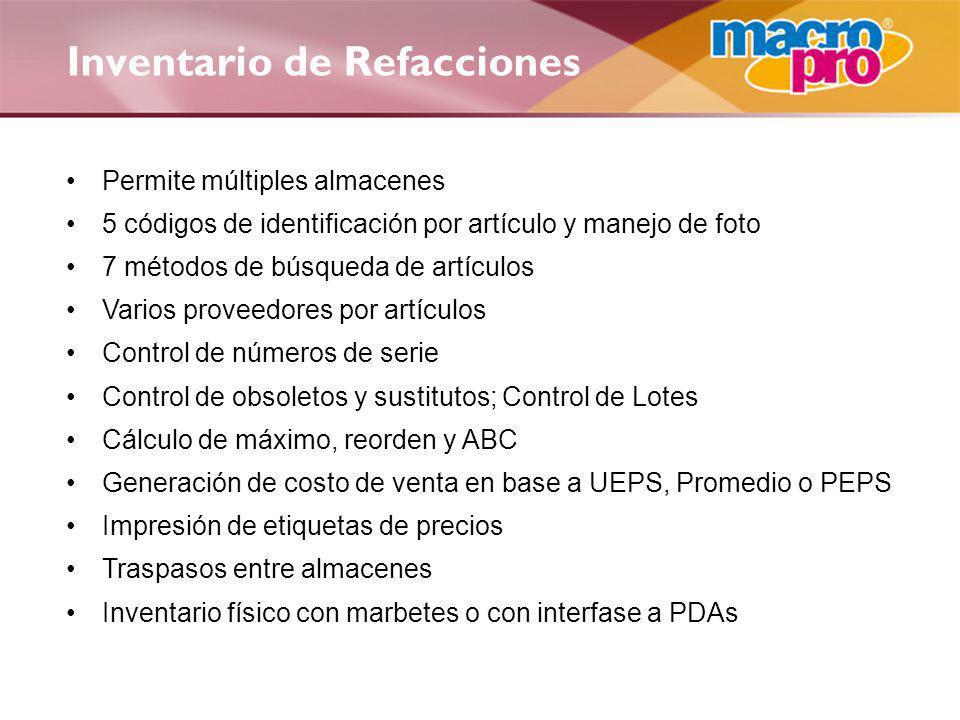Inventario de Refacciones Permite múltiples almacenes 5 códigos de identificación por artículo y manejo de foto 7 métodos de búsqueda de artículos Var