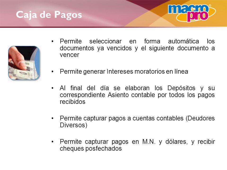 Caja de Pagos Permite seleccionar en forma automática los documentos ya vencidos y el siguiente documento a vencer Permite generar Intereses moratorio
