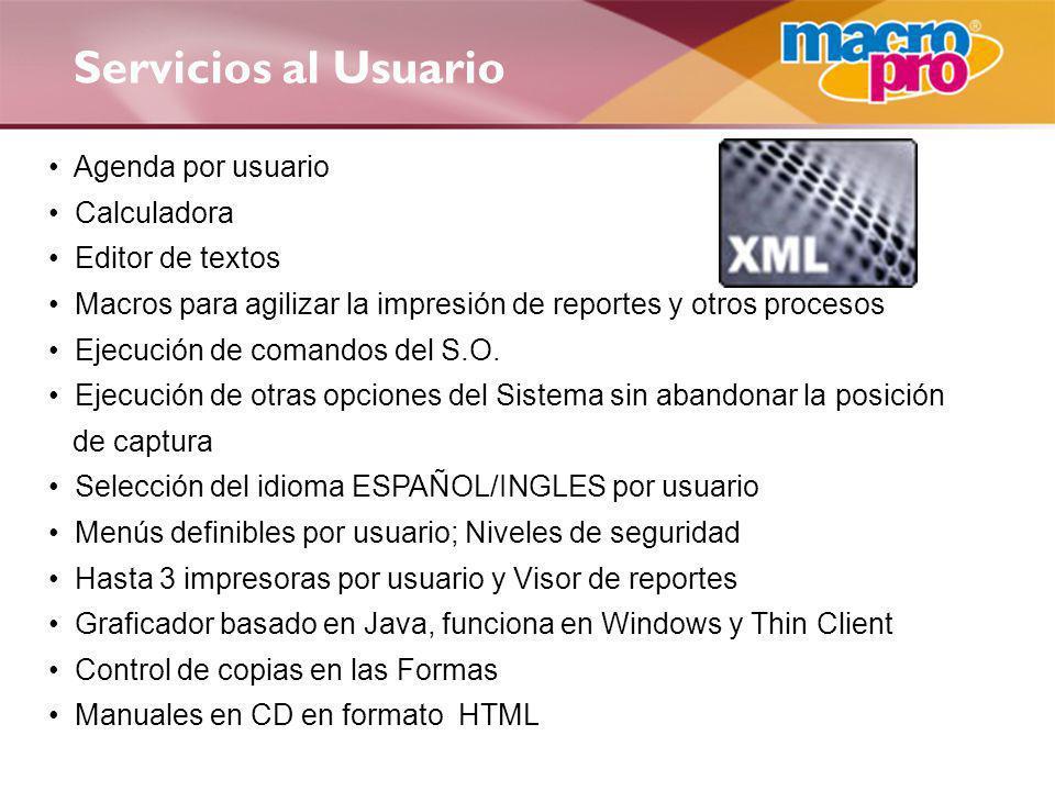 Servicios al Usuario Agenda por usuario Calculadora Editor de textos Macros para agilizar la impresión de reportes y otros procesos Ejecución de coman