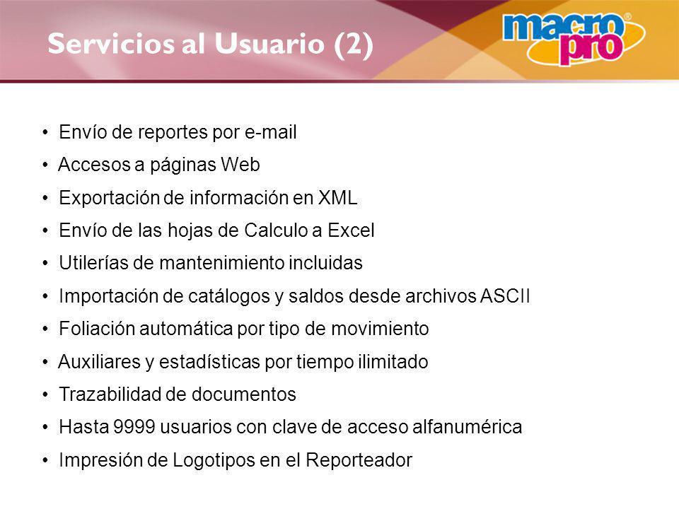 Servicios al Usuario (2) Envío de reportes por e-mail Accesos a páginas Web Exportación de información en XML Envío de las hojas de Calculo a Excel Ut