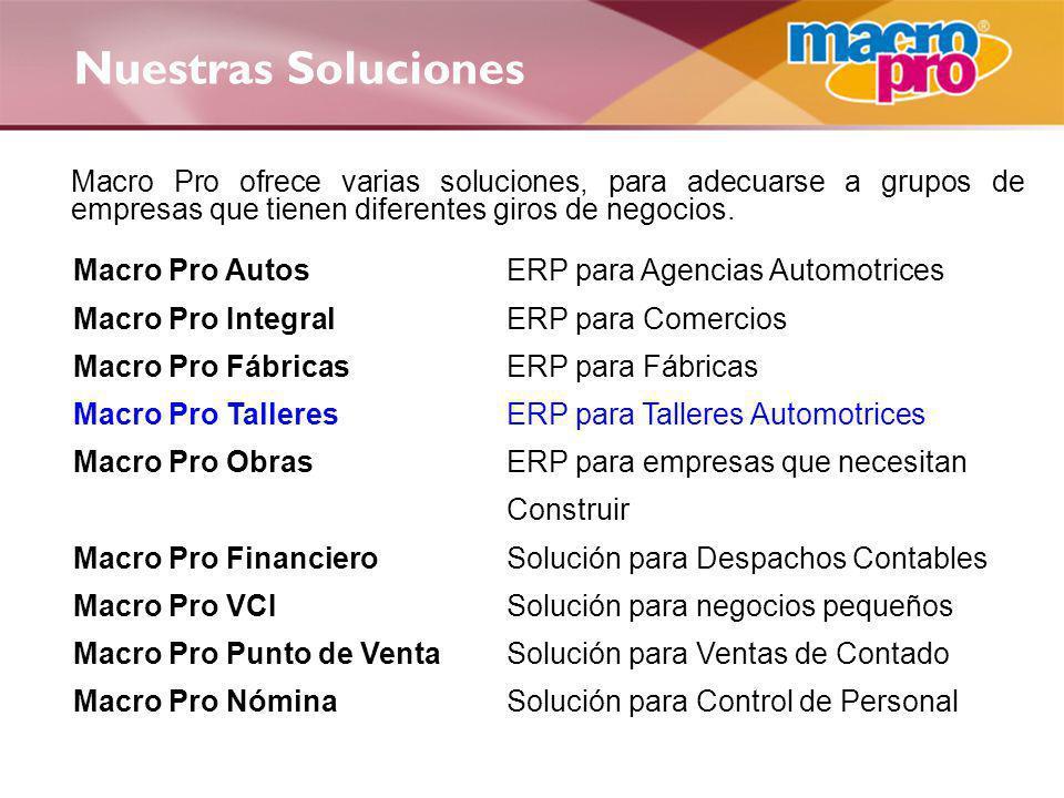 Nuestras Soluciones Macro Pro ofrece varias soluciones, para adecuarse a grupos de empresas que tienen diferentes giros de negocios. Macro Pro Autos E