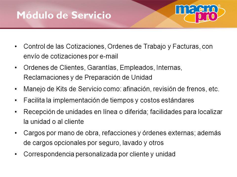 Módulo de Servicio Control de las Cotizaciones, Ordenes de Trabajo y Facturas, con envío de cotizaciones por e-mail Ordenes de Clientes, Garantías, Em