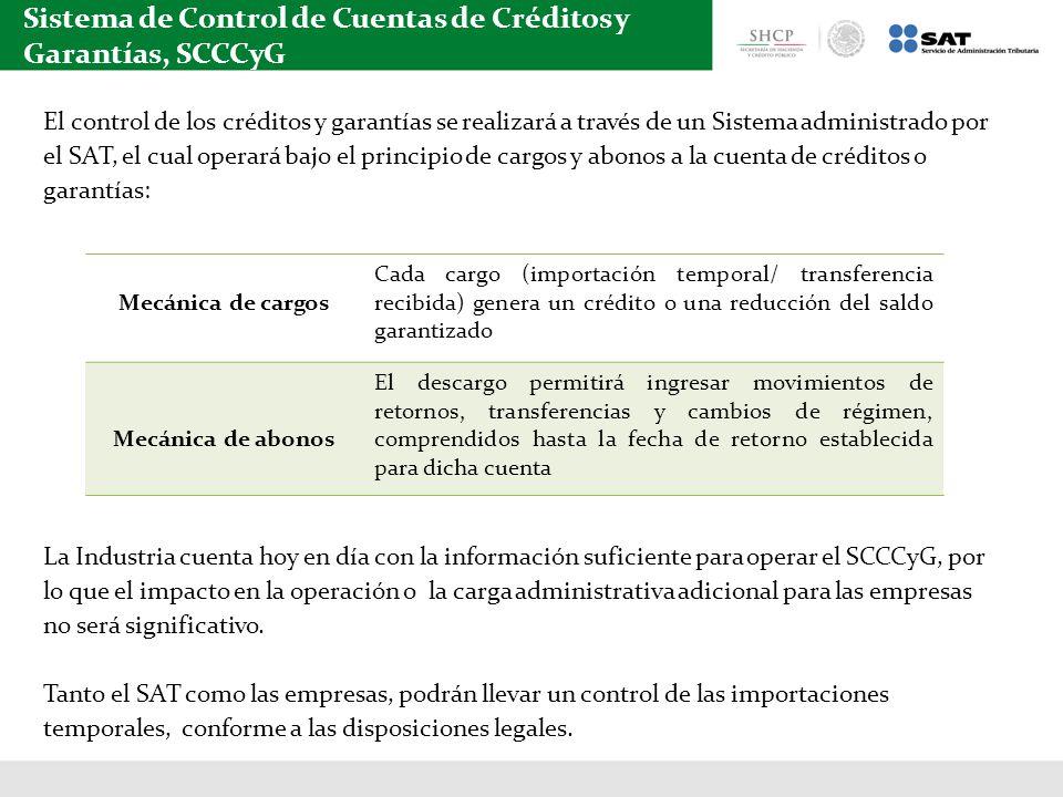Sistema de Control de Cuentas de Créditos y Garantías, SCCCyG El control de los créditos y garantías se realizará a través de un Sistema administrado