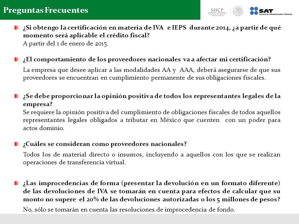 Preguntas Frecuentes ¿Si obtengo la certificación en materia de IVA e IEPS durante 2014, ¿a partir de qué momento será aplicable el crédito fiscal? A