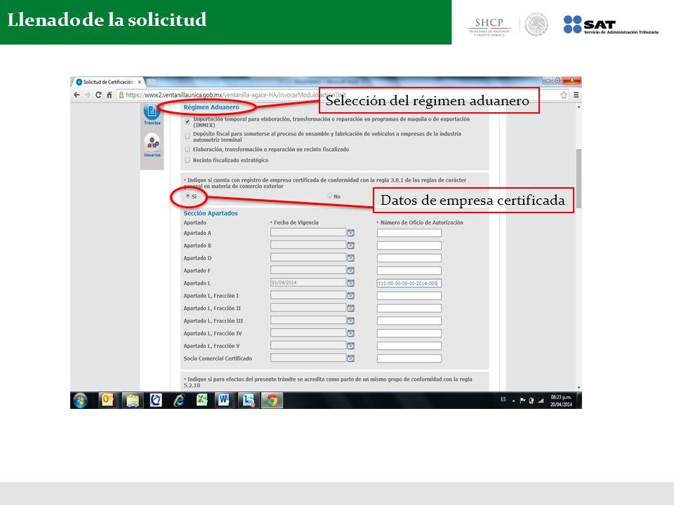 Llenado de la solicitud Datos de empresa certificada Selección del régimen aduanero