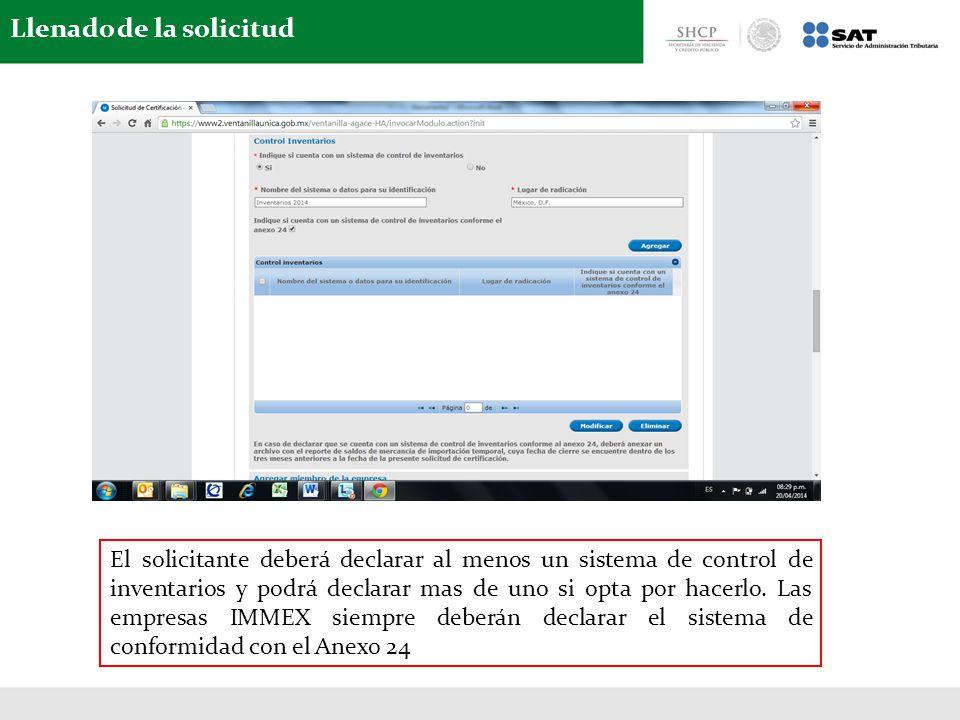 Llenado de la solicitud El solicitante deberá declarar al menos un sistema de control de inventarios y podrá declarar mas de uno si opta por hacerlo.