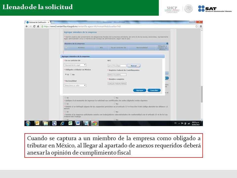 Llenado de la solicitud Cuando se captura a un miembro de la empresa como obligado a tributar en México, al llegar al apartado de anexos requeridos de