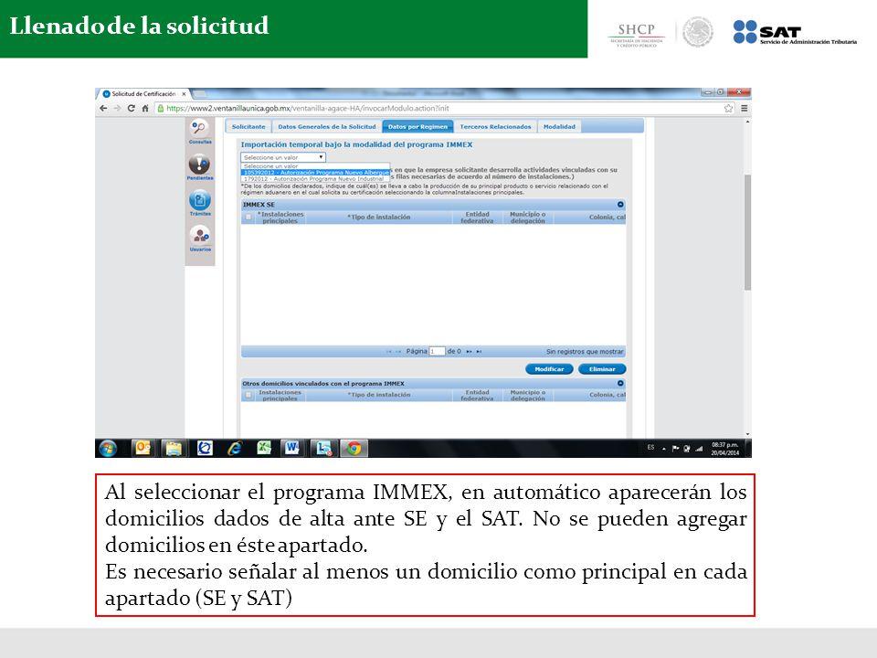 Al seleccionar el programa IMMEX, en automático aparecerán los domicilios dados de alta ante SE y el SAT. No se pueden agregar domicilios en éste apar