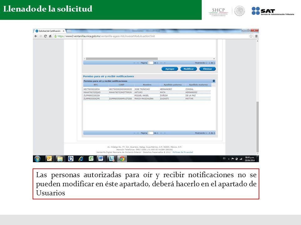 Llenado de la solicitud Las personas autorizadas para oír y recibir notificaciones no se pueden modificar en éste apartado, deberá hacerlo en el apart