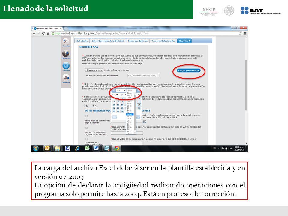 Llenado de la solicitud La carga del archivo Excel deberá ser en la plantilla establecida y en versión 97-2003 La opción de declarar la antigüedad realizando operaciones con el programa solo permite hasta 2004.