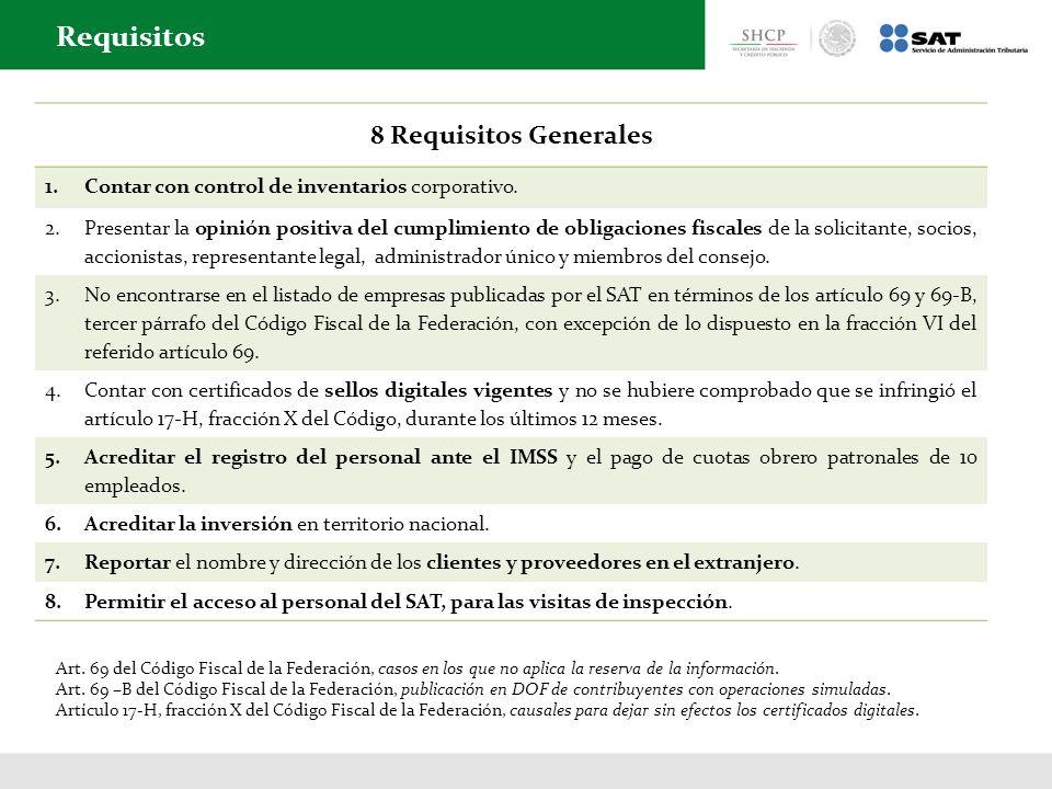 8 Requisitos Generales 1.Contar con control de inventarios corporativo. 2.Presentar la opinión positiva del cumplimiento de obligaciones fiscales de l