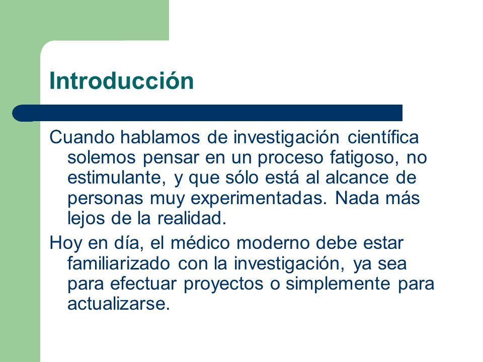 Introducción Cuando hablamos de investigación científica solemos pensar en un proceso fatigoso, no estimulante, y que sólo está al alcance de personas