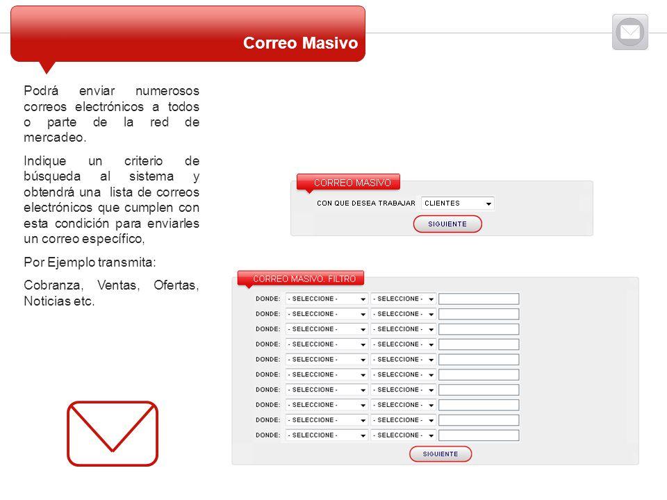 Podrá enviar numerosos correos electrónicos a todos o parte de la red de mercadeo. Indique un criterio de búsqueda al sistema y obtendrá una lista de