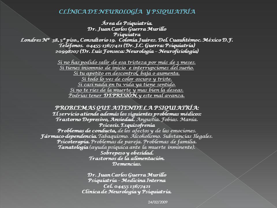 24/02/2009 CLÍNICA DE NEUROLOGÍA Y PSIQUIATRÍA Área de Psiquiatría.