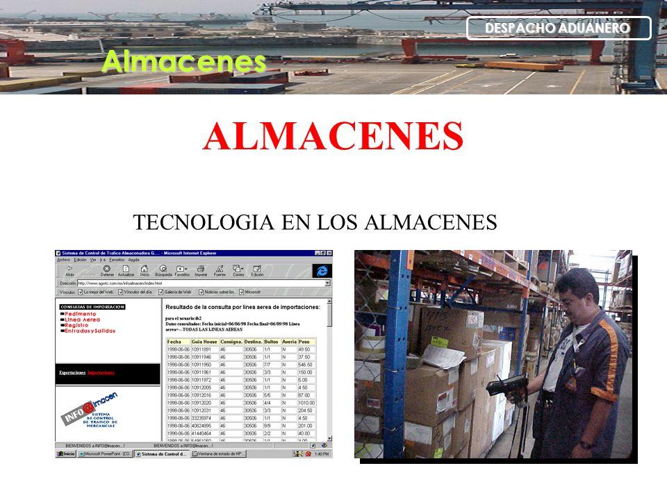 ALMACENES TECNOLOGIA EN LOS ALMACENES Almacenes DESPACHO ADUANERO