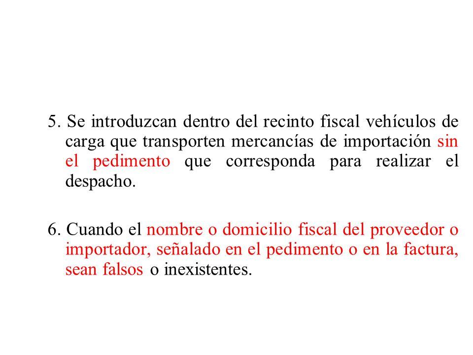 5. Se introduzcan dentro del recinto fiscal vehículos de carga que transporten mercancías de importación sin el pedimento que corresponda para realiza