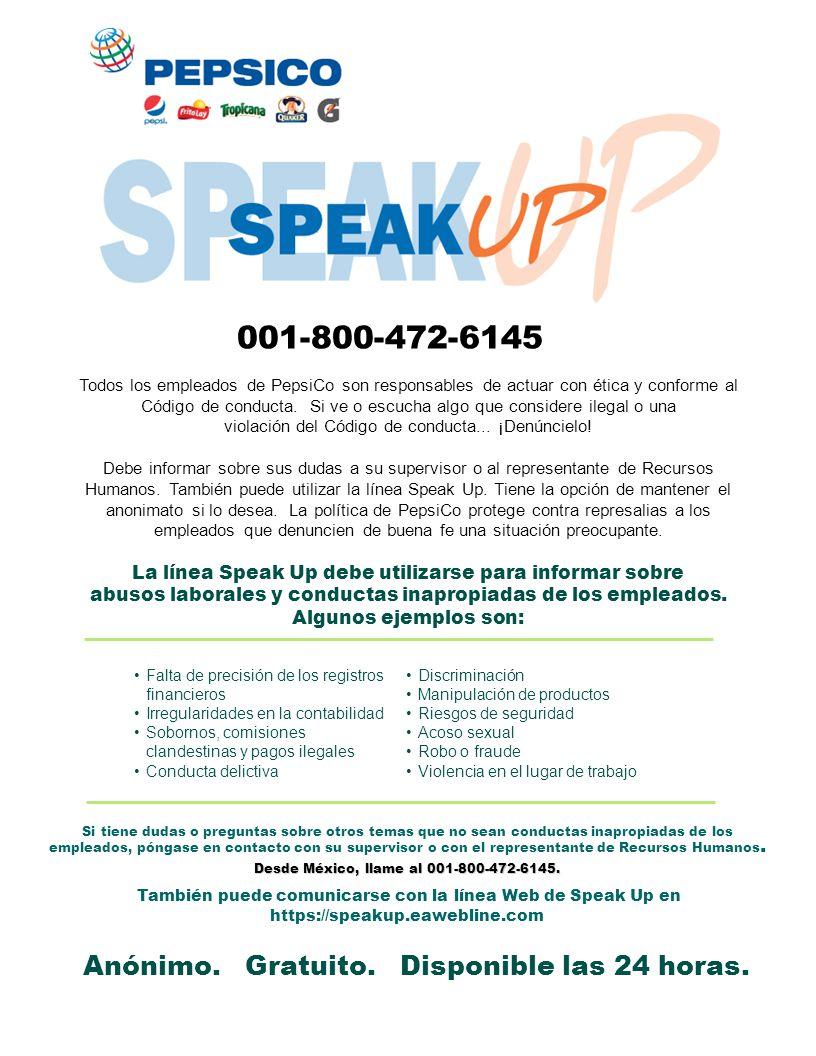 Para llamar a la línea telefónica Speak Up, siga las instrucciones que se encuentran debajo para el país desde el que llama: Estados Unidos, Canadá y Puerto Rico 1-866-729-4888.