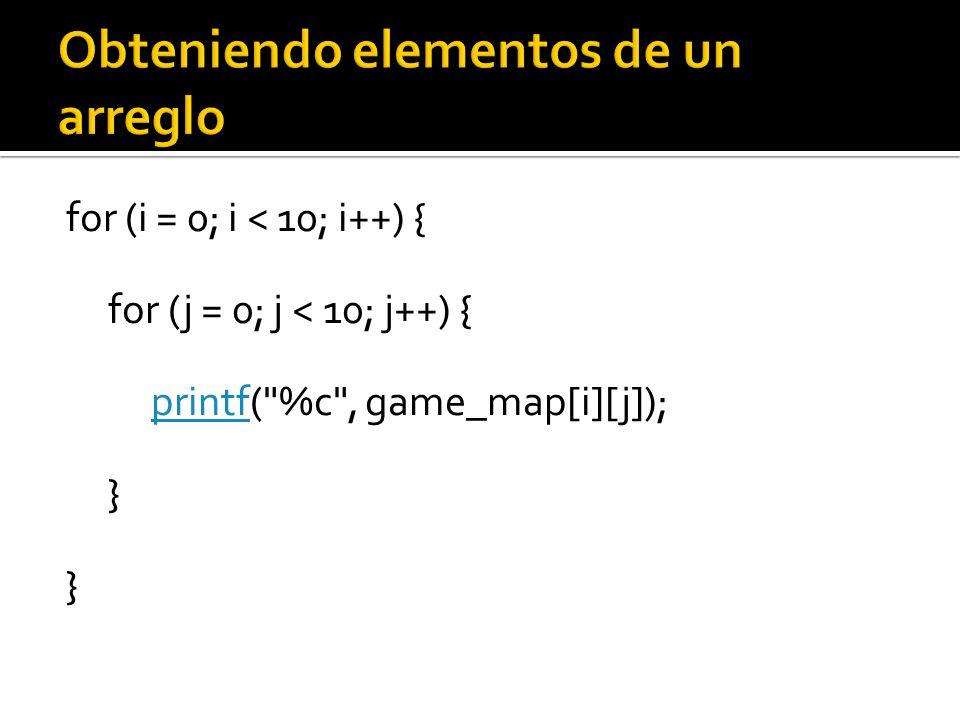 for (i = 0; i < 10; i++) { for (j = 0; j < 10; j++) { printf( %c , game_map[i][j]);printf }
