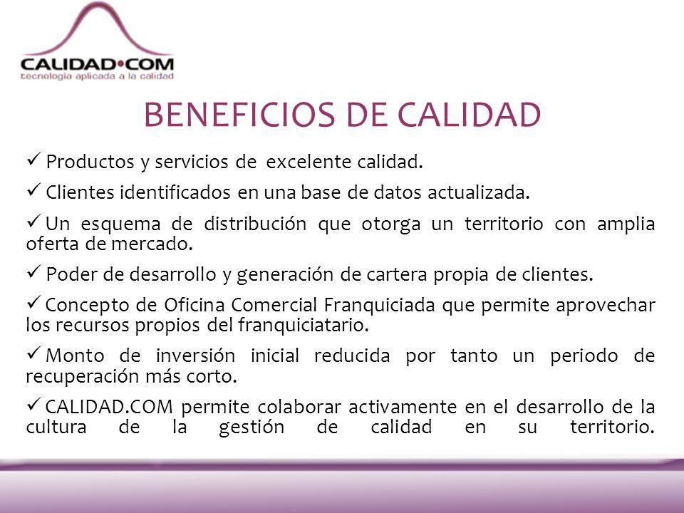 BENEFICIOS DE CALIDAD Productos y servicios de excelente calidad. Clientes identificados en una base de datos actualizada. Un esquema de distribución