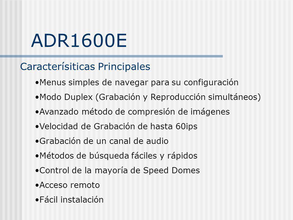 ADR1600E Caracterísiticas Principales Menus simples de navegar para su configuración Modo Duplex (Grabación y Reproducción simultáneos) Avanzado métod