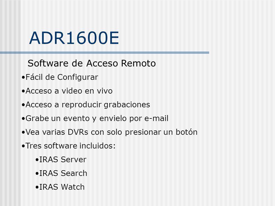 ADR1600E Software de Acceso Remoto Fácil de Configurar Acceso a video en vivo Acceso a reproducir grabaciones Grabe un evento y envielo por e-mail Vea