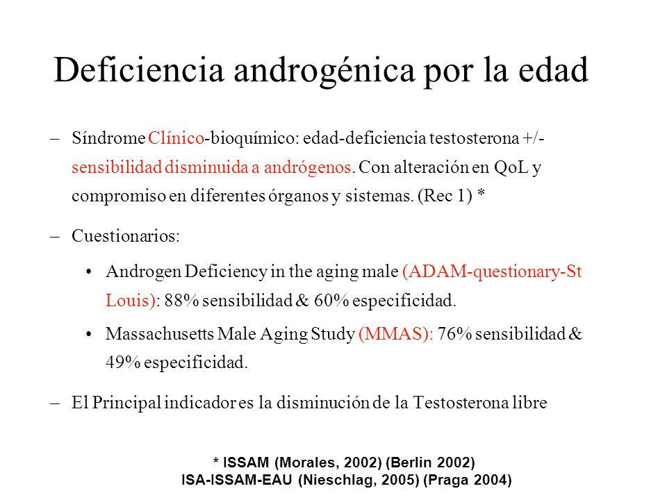 Deficiencia androgénica por la edad –Síndrome Clínico-bioquímico: edad-deficiencia testosterona +/- sensibilidad disminuida a andrógenos. Con alteraci