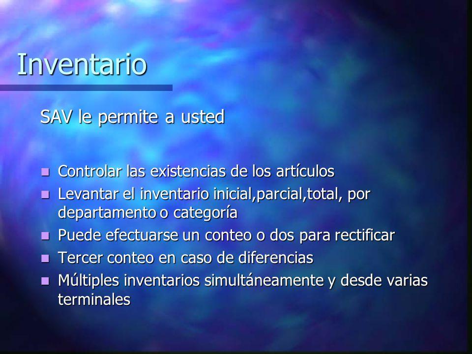 Inventario SAV le permite a usted Controlar las existencias de los artículos Controlar las existencias de los artículos Levantar el inventario inicial
