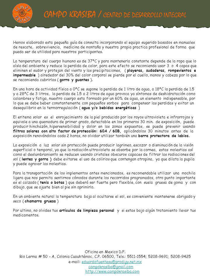 CAMPO KRASIBA / CENTRO DE DESARROLLO INTEGRAL Oficina en Mexico D.F.