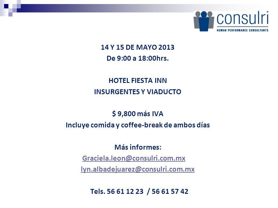 14 Y 15 DE MAYO 2013 De 9:00 a 18:00hrs.