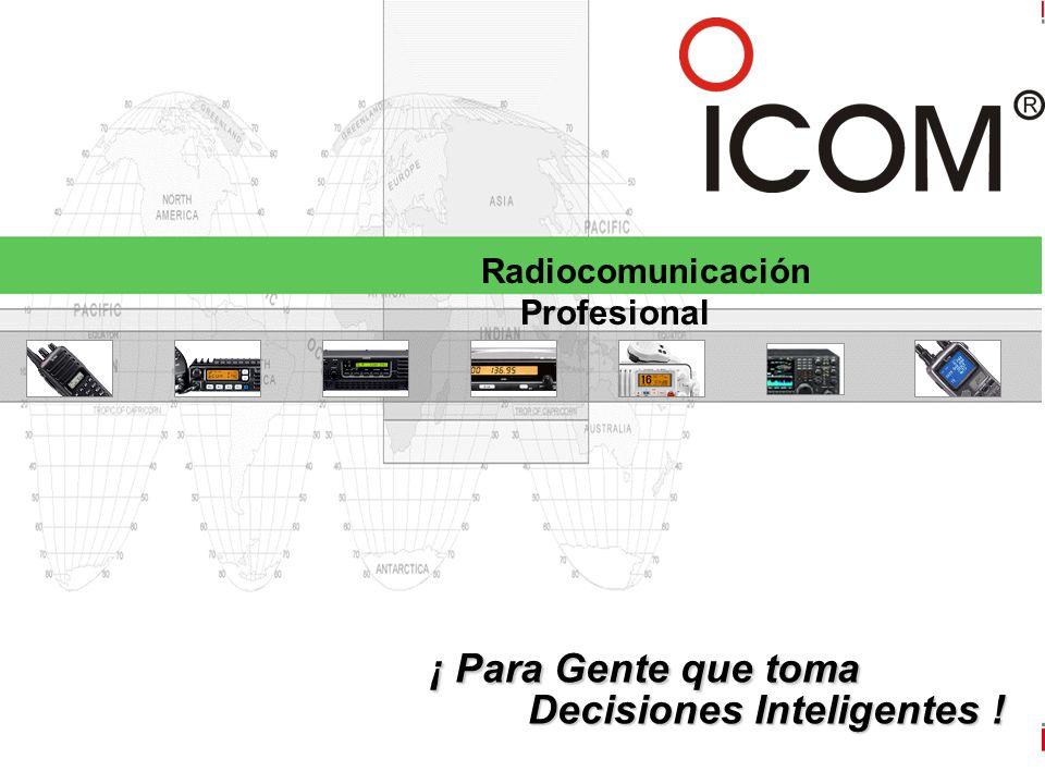 Decisiones Inteligentes ! ¡ Para Gente que toma Radiocomunicación Profesional