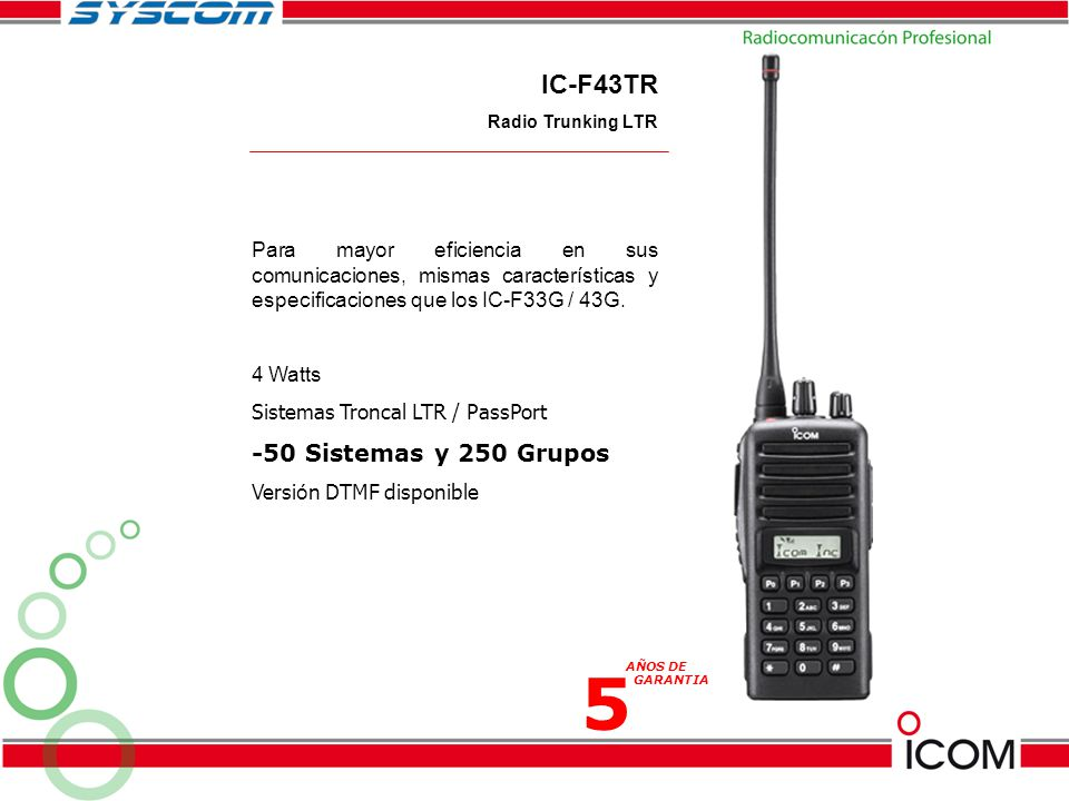 IC-F43TR Radio Trunking LTR Para mayor eficiencia en sus comunicaciones, mismas características y especificaciones que los IC-F33G / 43G. 4 Watts Sist