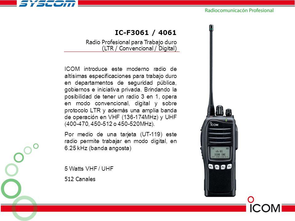 IC-F3061 / 4061 ICOM introduce este moderno radio de altísimas especificaciones para trabajo duro en departamentos de seguridad pública, gobiernos e i