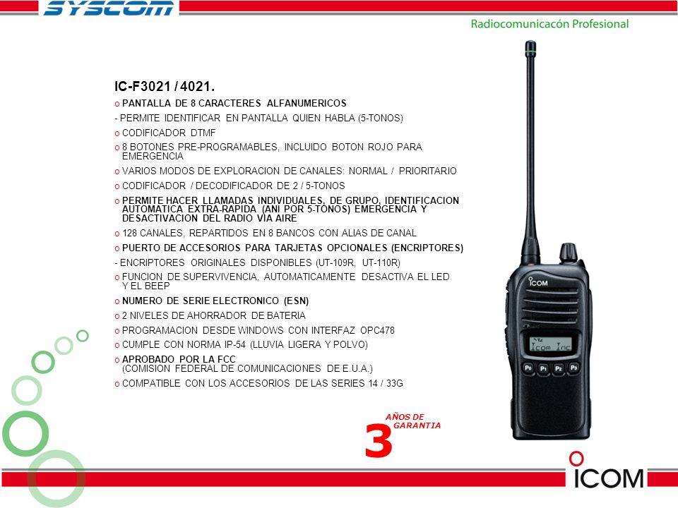 IC-F121S / 221S.o MAS POTENCIA: 50W (VHF), 45W (UHF) - CON 3 NIVELES DE POTENCIA.