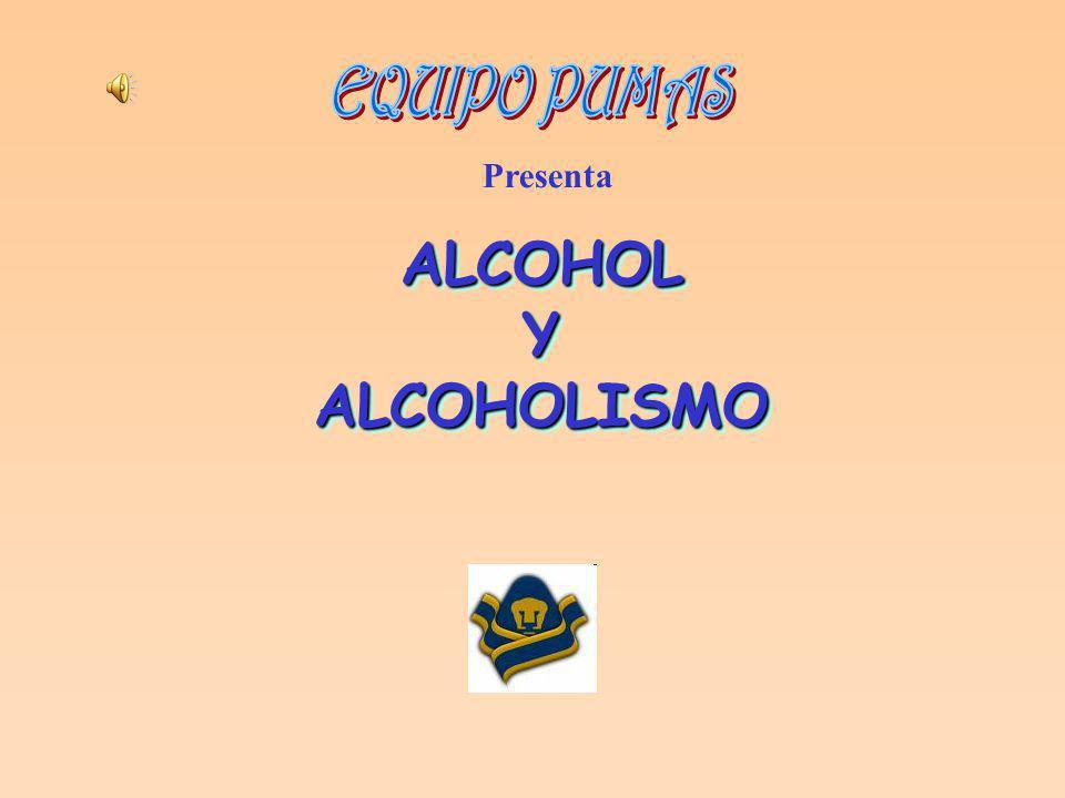 ALCOHOLYALCOHOLISMOALCOHOLYALCOHOLISMO Presenta