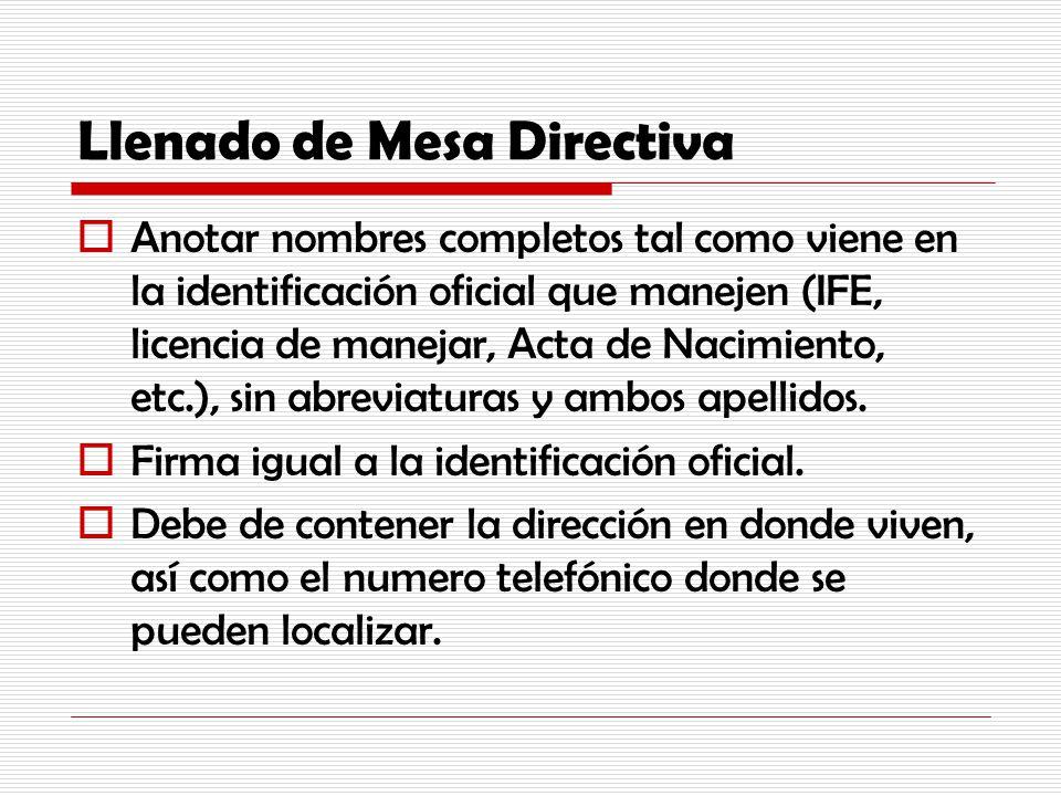 Llenado de Mesa Directiva Anotar nombres completos tal como viene en la identificación oficial que manejen (IFE, licencia de manejar, Acta de Nacimien