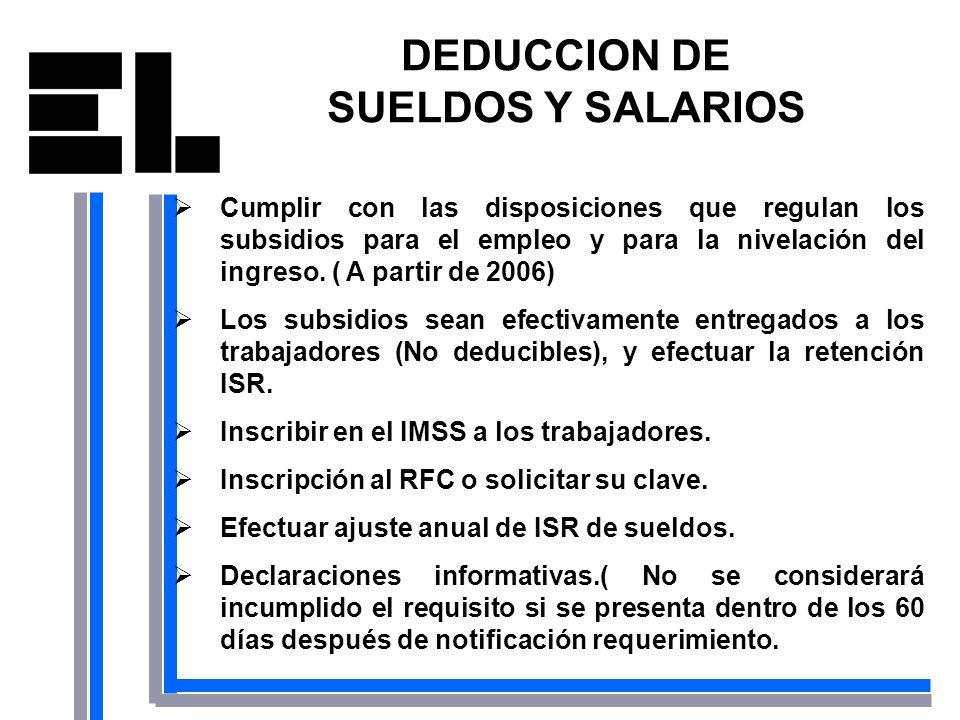 DEDUCCION DE SUELDOS Y SALARIOS Cumplir con las disposiciones que regulan los subsidios para el empleo y para la nivelación del ingreso. ( A partir de