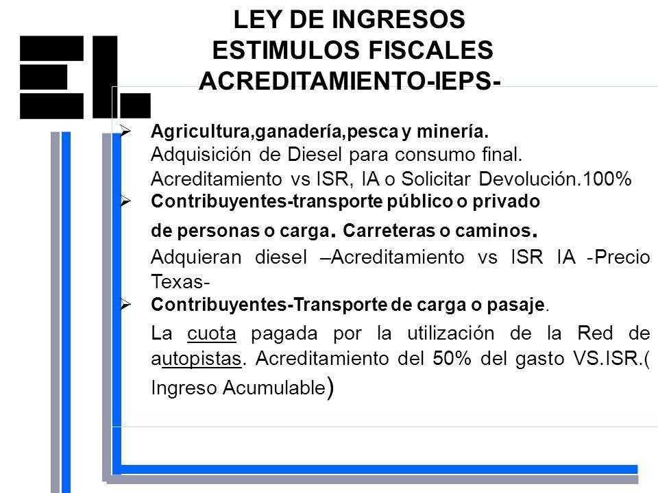 Agricultura,ganadería,pesca y minería. Adquisición de Diesel para consumo final. Acreditamiento vs ISR, IA o Solicitar Devolución.100% Contribuyentes-