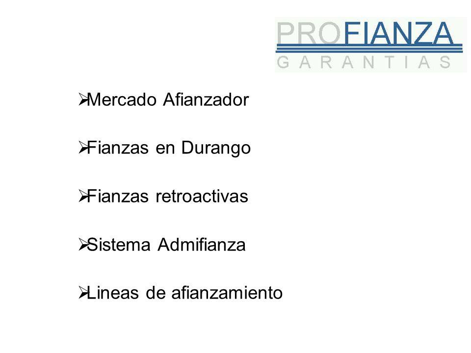 Mercado Afianzador Fianzas en Durango Fianzas retroactivas Sistema Admifianza Lineas de afianzamiento