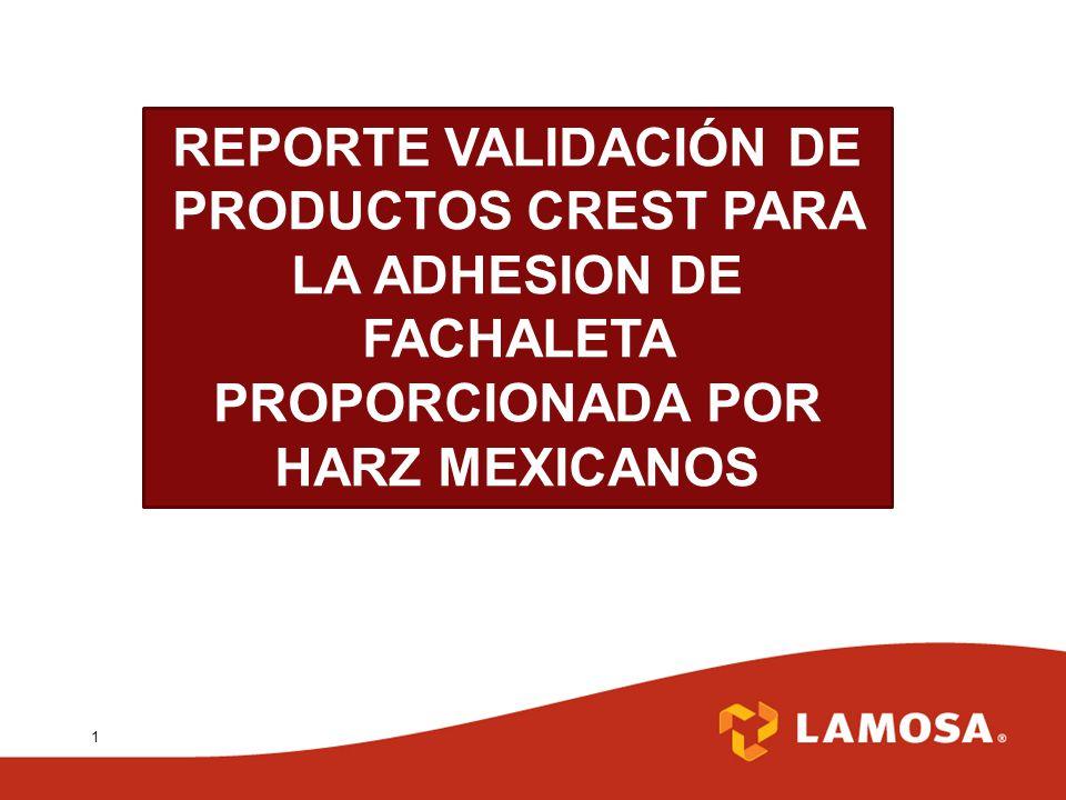 1 REPORTE VALIDACIÓN DE PRODUCTOS CREST PARA LA ADHESION DE FACHALETA PROPORCIONADA POR HARZ MEXICANOS