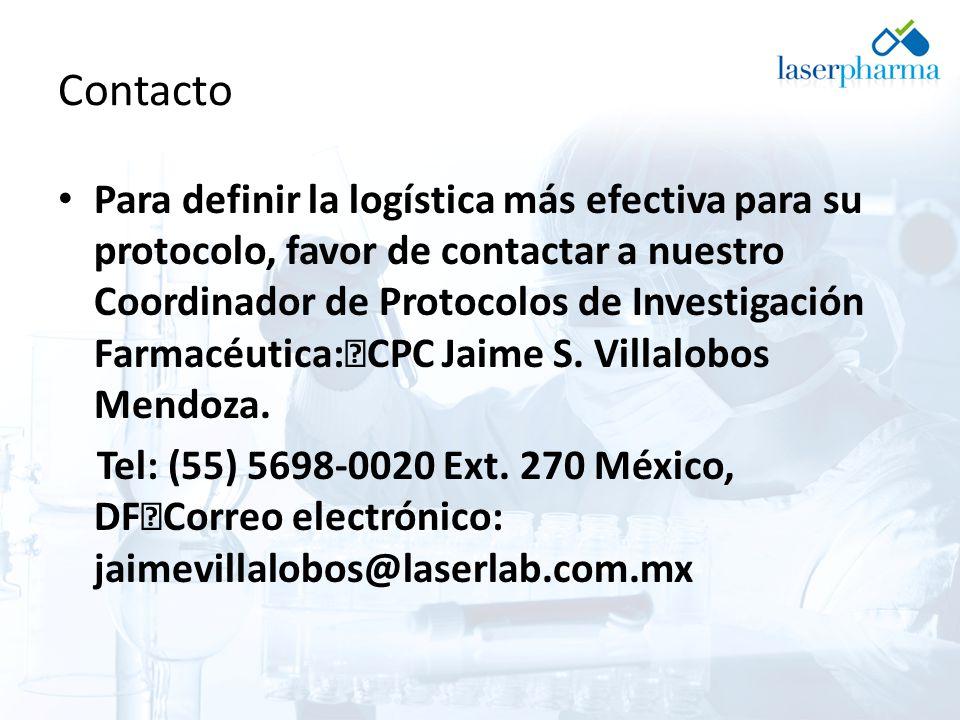 Contacto Para definir la logística más efectiva para su protocolo, favor de contactar a nuestro Coordinador de Protocolos de Investigación Farmacéutica: CPC Jaime S.