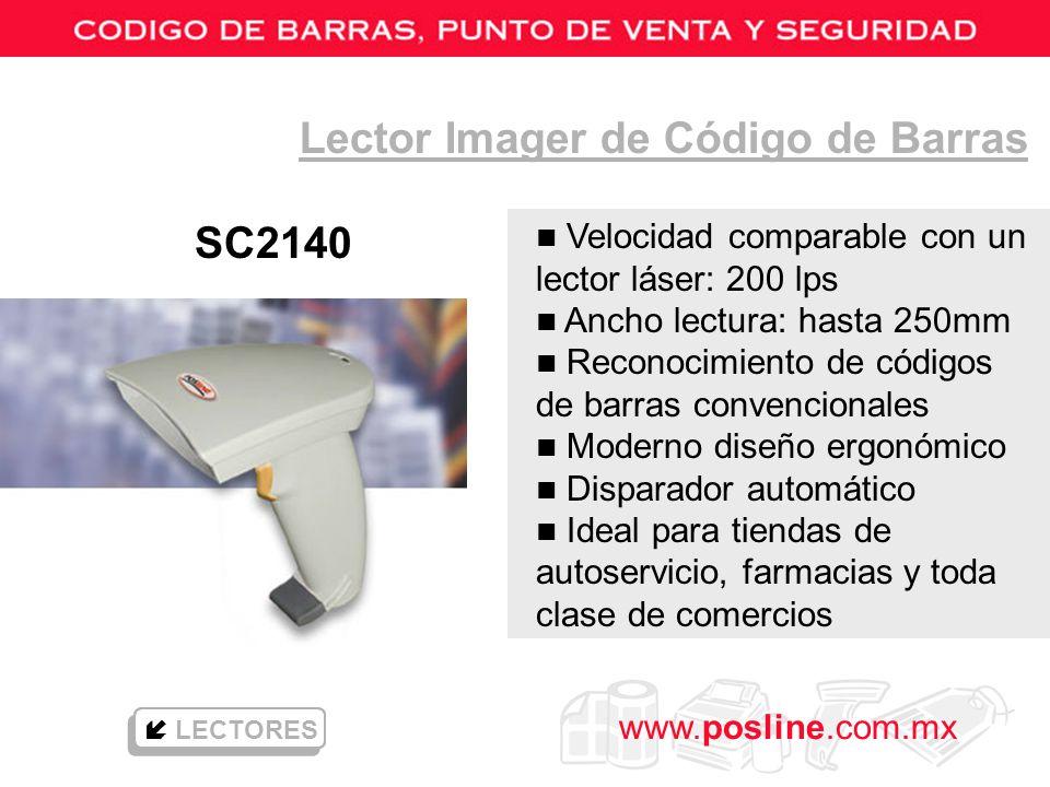 www.posline.com.mx SC2140 Lector Imager de Código de Barras LECTORES n Velocidad comparable con un lector láser: 200 lps n Ancho lectura: hasta 250mm