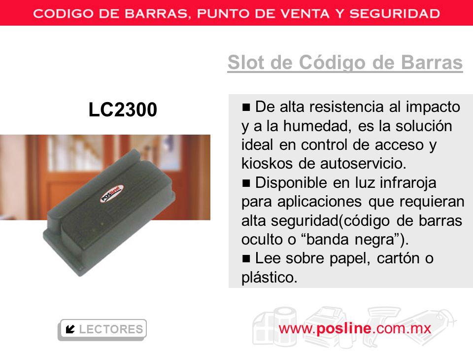 www.posline.com.mx Slot de Código de Barras LECTORES n De alta resistencia al impacto y a la humedad, es la solución ideal en control de acceso y kios