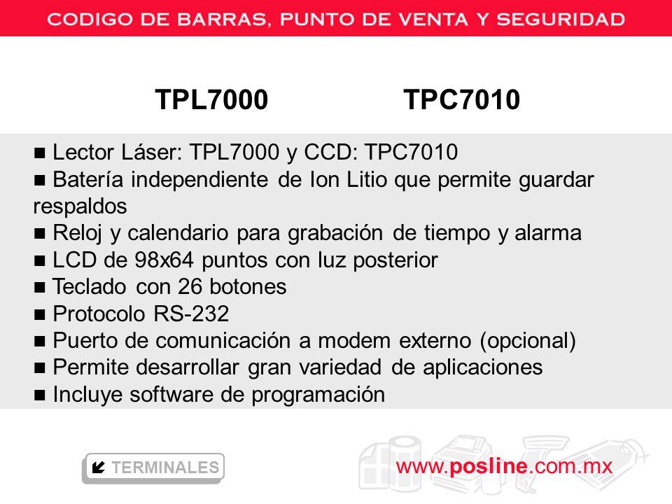 www.posline.com.mx n Lector Láser: TPL7000 y CCD: TPC7010 n Batería independiente de Ion Litio que permite guardar respaldos n Reloj y calendario para