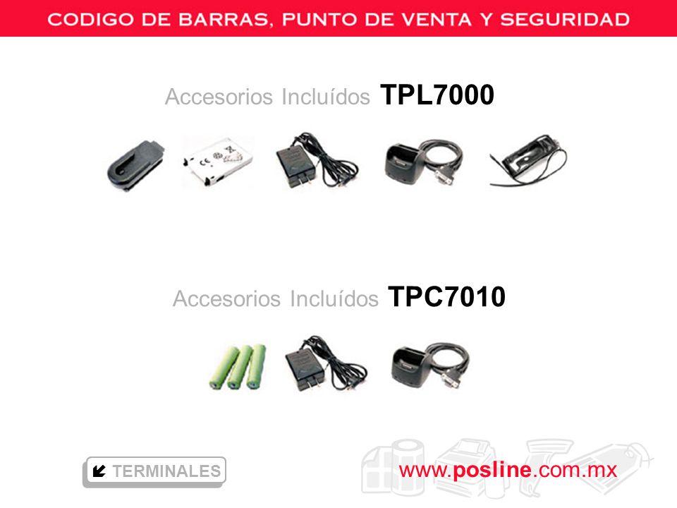 www.posline.com.mx Accesorios Incluídos TPL7000 TERMINALES Accesorios Incluídos TPC7010